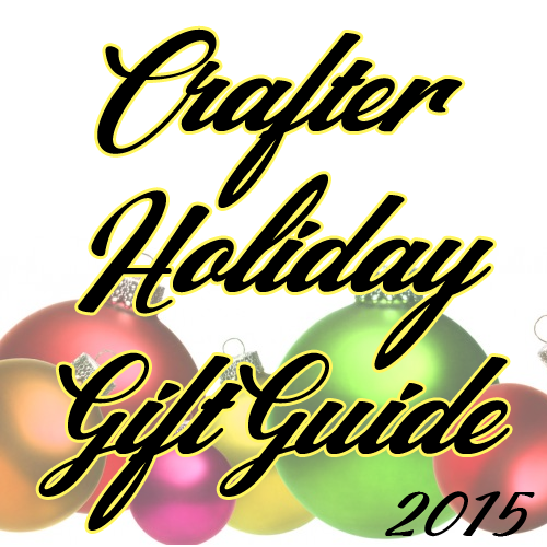 Crafter Gift Guide 2015