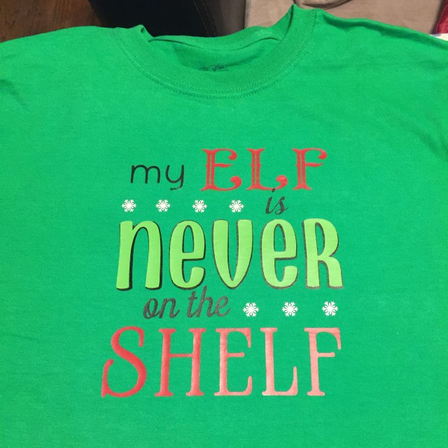 My Elf is Never on the Shelf Shirt
